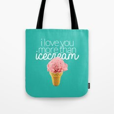 I love you more than icecream Tote Bag