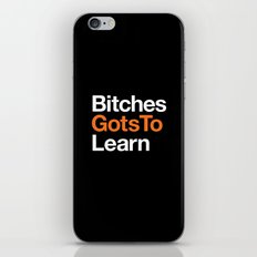 Bitches gots to learn · OITNB iPhone & iPod Skin