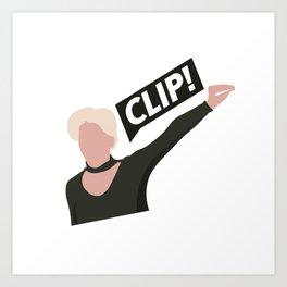CLIP! CLIP! CLIP! Art Print