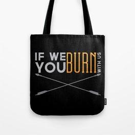 If We Burn Tote Bag