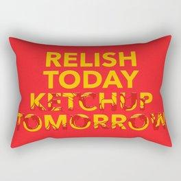 Relish Today Ketchup Tomorrow Rectangular Pillow