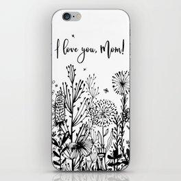 I love you, Mom! iPhone Skin