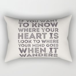 If You Want To Know Where Your Heart Is Rectangular Pillow