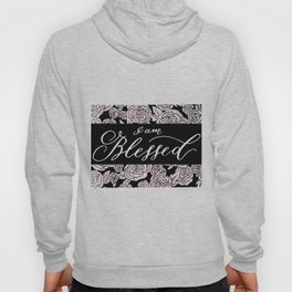 I am Blessed Florals Hoody