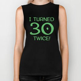 I Turned 30 Twice! Funny 60th Birthday Biker Tank