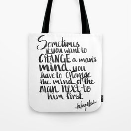 To change a mind Tote Bag