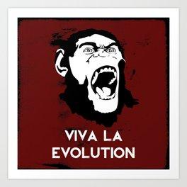 VIVA LA EVOLUTION Art Print