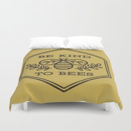 Be Kind To Bees Duvet Cover