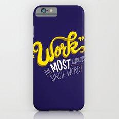 Work! iPhone 6s Slim Case