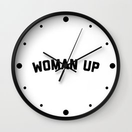 Woman Up Funny Quote Wall Clock