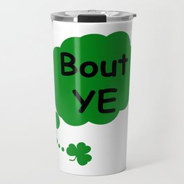 Bout ye - Irish Slang Travel Mug