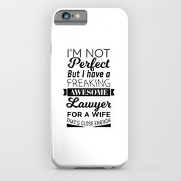 My Freaking Awesome Wife Is a Lawyer graphic iPhone Case