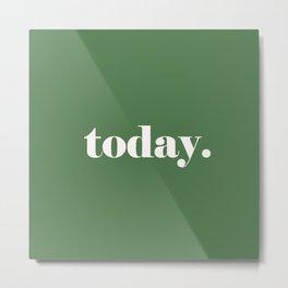today, decision making art  Metal Print