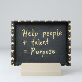 Purpose Mini Art Print