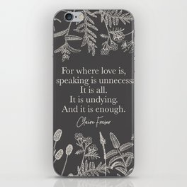 For where love is... Claire Fraser. iPhone Skin
