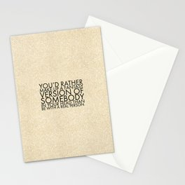 You'd rather make up a fantasy version of somebody in your head than be with a real person. Stationery Cards