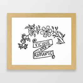 Vicious and Romantic Framed Art Print