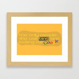 People use Bing for Google Framed Art Print