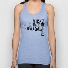 WHISKEY MADE ME DO IT - PARTY Unisex Tank Top