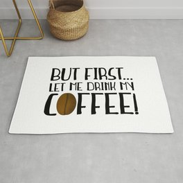 But First... Let Me Drink My Coffee! Rug