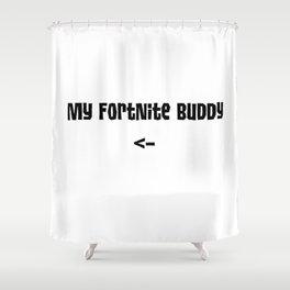 My FN Buddy <- Shower Curtain