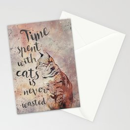 Time spent with cats is never wastet Stationery Cards