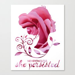 Nevertheless, She Persisted #shepersisted Canvas Print