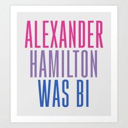 Alexander Hamilton Was Bi #2 Art Print