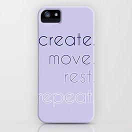 create. move. rest. repeat.  iPhone Case