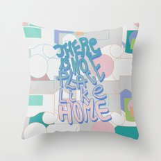 There is NO Place Like Home  Throw Pillow