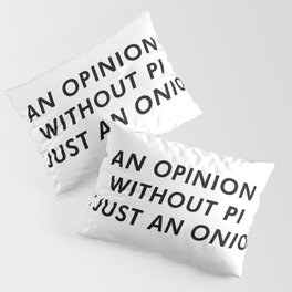OpiNION Funny Pillow Sham