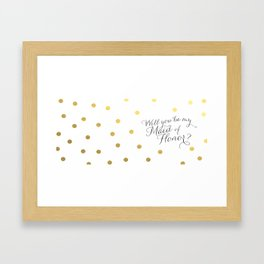 will you be my maid of honor Framed Art Print