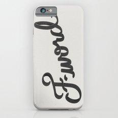 F-word iPhone 6s Slim Case