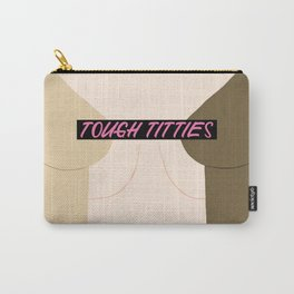 Tough Titties - Censored Version Carry-All Pouch