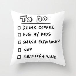 To Do List: Smash Patriarchy Throw Pillow