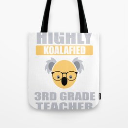 Highly Koalafied 3rd Grade Teacher design Tote Bag