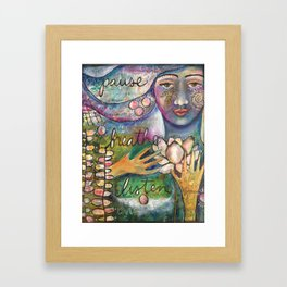 Breathe, Pause, Listen Framed Art Print