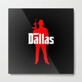 Dallas mafia Metal Print