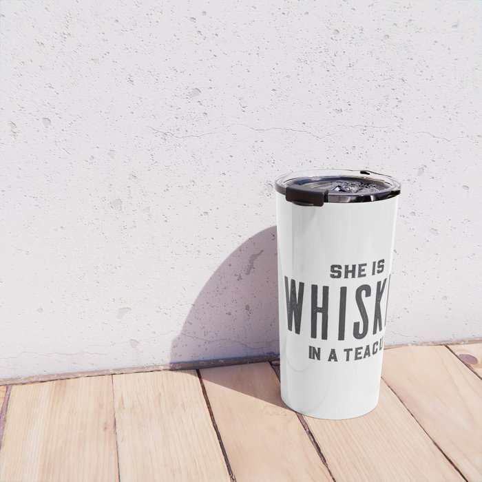 She Is Whiskey In A Teacup, Whiskey Quote, Whiskey Art,Bar Decor,Funny Print,Home Bar Decor,Drink Si Travel Mug