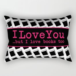 I Love You & Books Too Rectangular Pillow