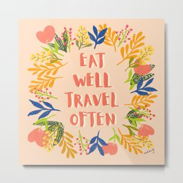 Eat Well Travel Often Peach | Floral Wreath | Quote Metal Print