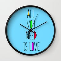 all you need is love Wall Clocks featuring All you need is love by N.Kachaktano
