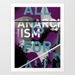 Anarchism: ALL IS FOR ALL Art Print