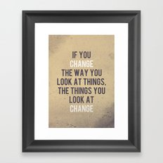 Change the way you look at things Framed Art Print