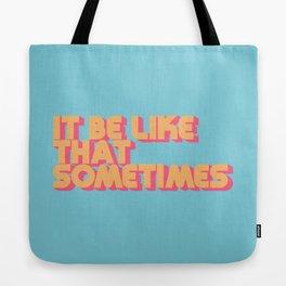 """It be like that sometimes"" Retro Blue Tote Bag"