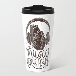 Music Of Your Heart Travel Mug
