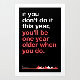 Warren Miller - you'll be one year older when you do Art Print