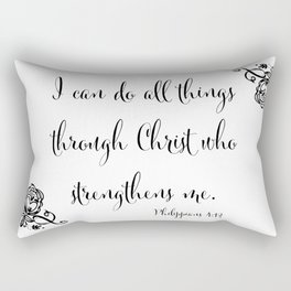 I Can Do All Things Through Christ Who Strengthens Me Rectangular Pillow