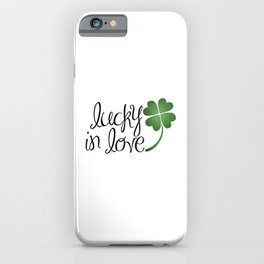 Lucky In Love | Four Leaf Clover iPhone Case