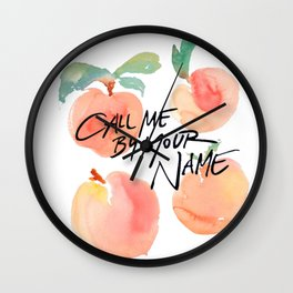 Call Me By Your Name - Peaches Wall Clock